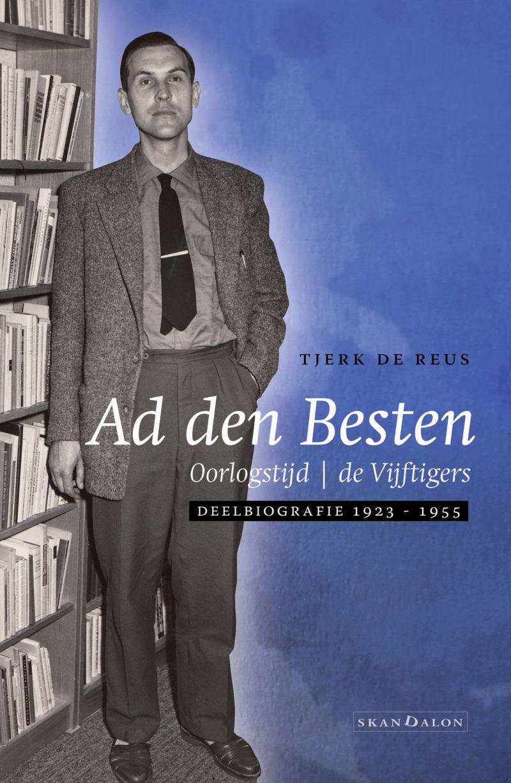 Ad den Besten  Deelbiografie 1923-1955 Oorlogstijd / de